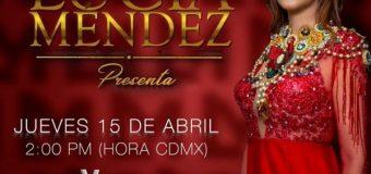 """#LucíaMéndezPresenta, nuevo programa de la """"Diva de México"""", se estrena el jueves 15 de abril por YouTube"""